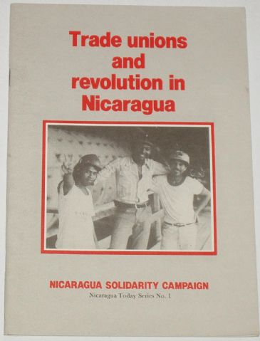 Trade Unions and Revolution in Nicaragua